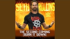 The Second Coming (Burn It Down) (Seth Rollins)