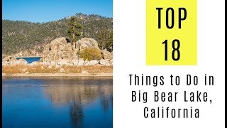 Top 18 Things to Do in Big Bear Lake, California