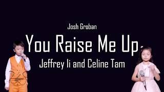 You Raise Me Up - Jeffrey Li and Celine Tam (Lyrics)