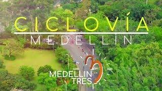 MEDELLIN IS AN ACTIVE CITY WITH THE CICLOVIA   MEDELLIN EN 3