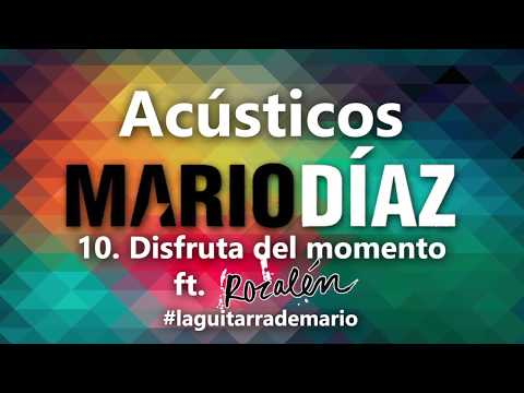 010 - Mario Díaz - Disfruta del momento ft. Rozalén (Acústico)