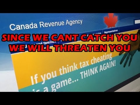 Canada Revenue Agency – Trying To Make Most Canadian's Criminals!!!