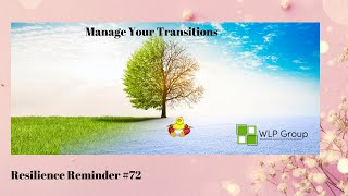Resilience Reminder: #72 Manage Your Transitions