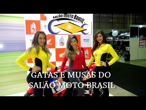GATAS E MUSAS  DO SALÃO MOTO BRASIL 2018 MELHORES MOMENTOS ESTILO RADICAL