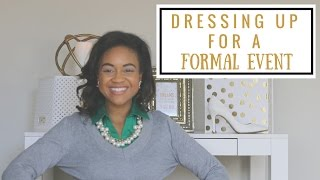 How To Dress For A Formal Event: Gala & Black Tie Outfit Ideas!