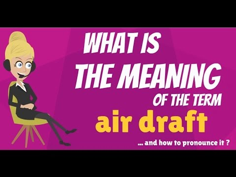 What is AIR DRAFT? What does AIR DRAFT mean? AIR DRAFT meaning, definition & explanation