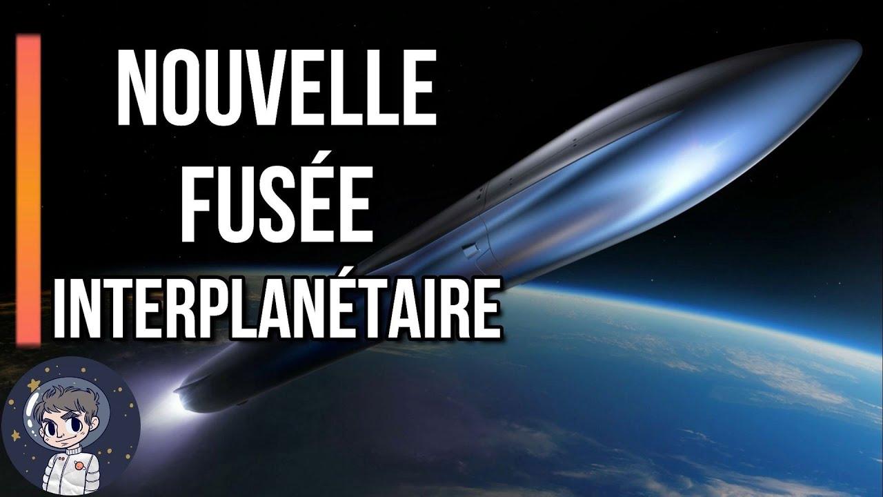 Nouvelle Fusée! Le Mini Starship interplanétaire de Relativity Space - Le Journal de l'Espace #88