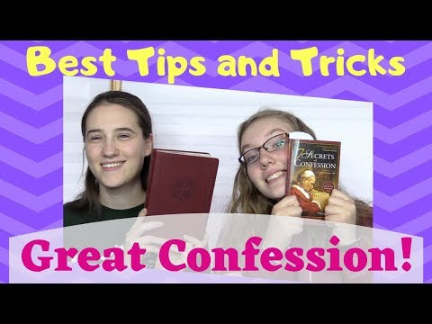 Tips and Tricks on a Great Confession!
