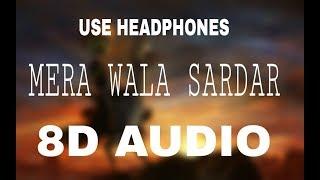 Jugraj sandhu - Mere Wala Sardar (8D AUDIO )