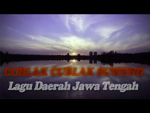CUBLAK CUBLAK SUWENG - LAGU DAERAH JAWA TENGAH