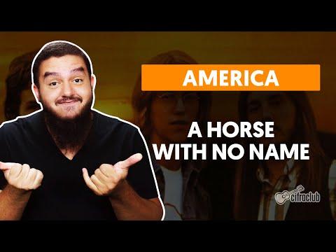 A HORSE WITH NO NAME - America (aula Completa)  | Como Tocar No Violão