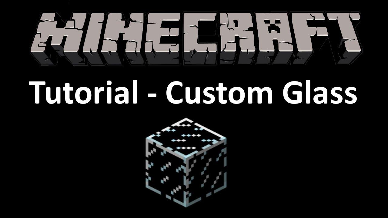 minecraft tutorial   custom glass   youtube
