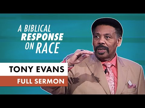 A Biblical Response on Race • Tony Evans (Sermon)