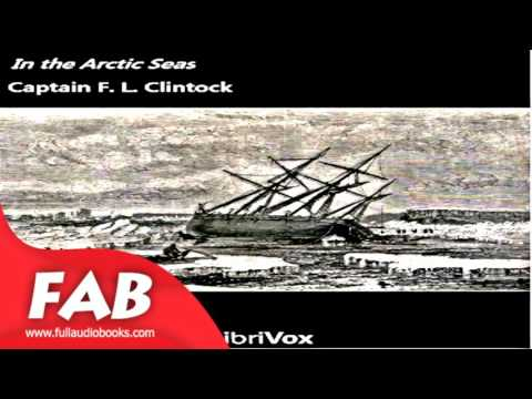 In the Arctic Seas Full Audiobook by Francis MCCLINTOCK  by Exploration