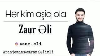 Zaur Əli (Hər Kim Aşiq Ola)