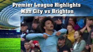 Highlights Man City vs Brighton Premier League