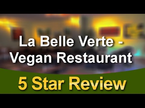 La Belle Verte - Vegan Restaurant Gatineau          Amazing           5 Star Review By Richard ...