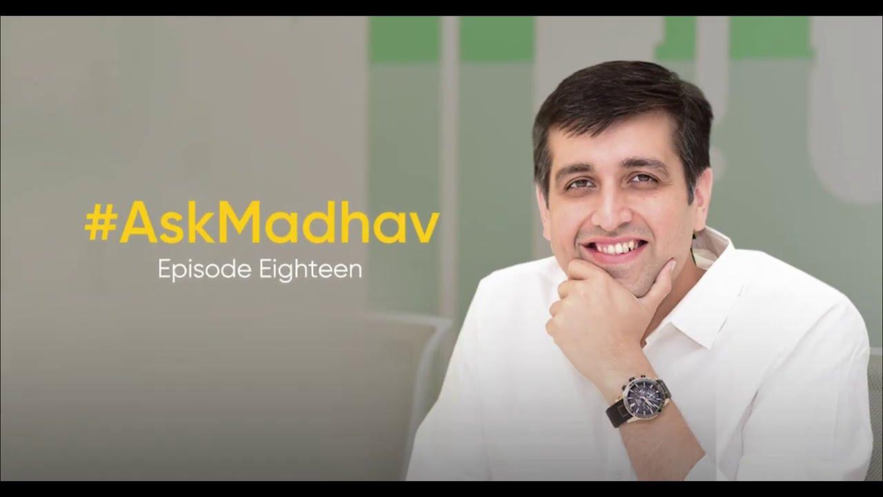 #AskMadhav | Episode 18