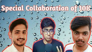 Special Collaboration of 10K (Technical Sky, Technical Navigator,Techy Guruji,C S Tech and More)