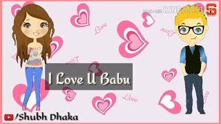 I Love U Babu || Cute & Loving Conversation Between Gf & Bf || WhatsApp Video Status || Shubh Dhaka