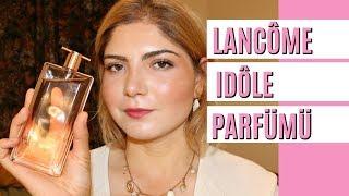🌹Yeni Lancôme Idôle Parfüm İncelemesi | Parfüm | Deniz Kömürcü