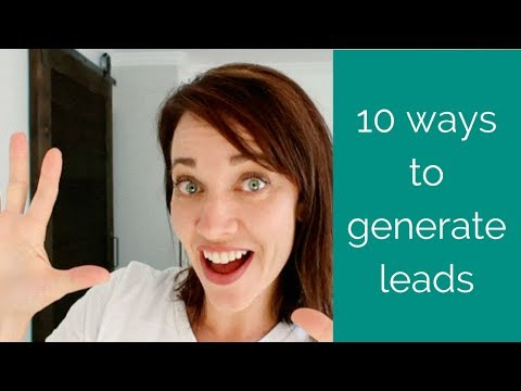 How to generate leads for your business!  10 WAYS!