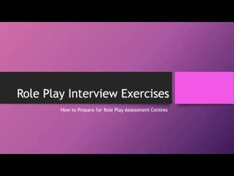 Role Play Interview Exercises - How to Prepare for Role Play Assessment  Centres