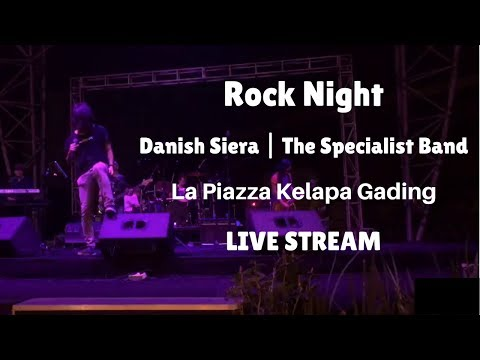 Live | Rock Night | Danish Siera | The Specialist Band | At La Piazza Kelapa Gading
