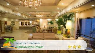 Inn at the Commons - Medford Hotels, Oregon