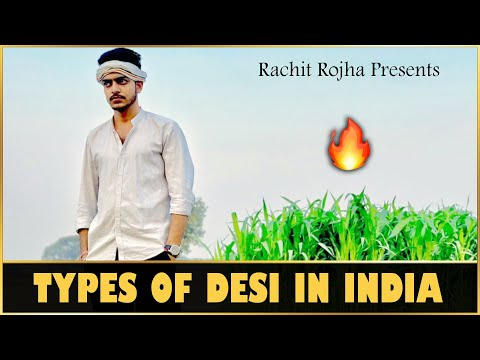 TYPES OF DESI IN INDIA || Rachit Rojha