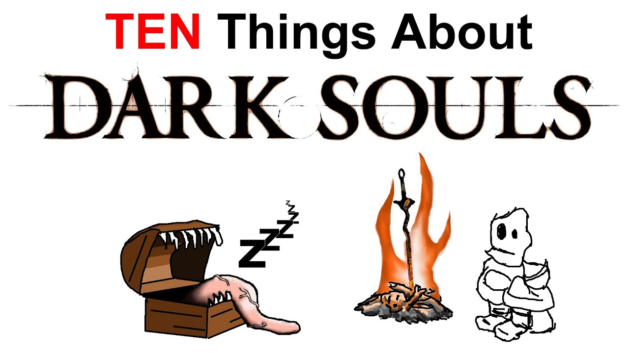 Love Each Other When Two Souls: 10 Things You Don't Know About Dark Souls Part 1