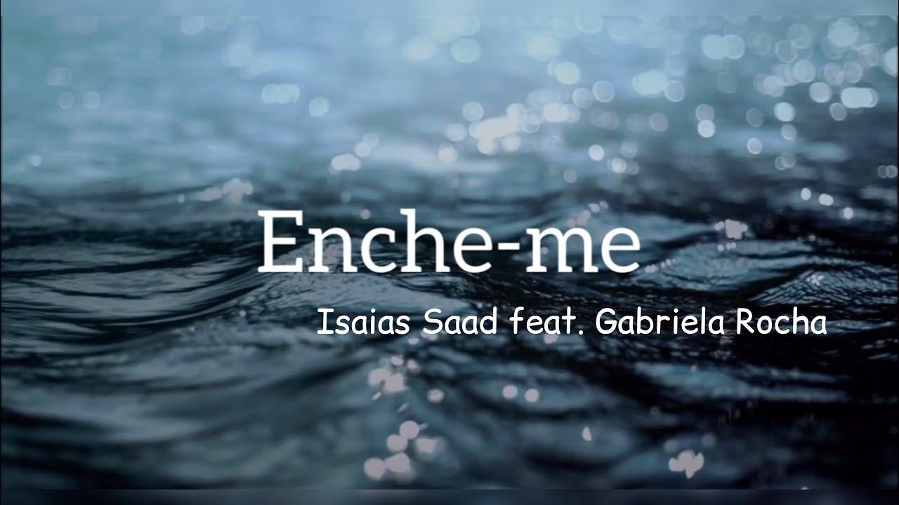 Enche-me | Isaias Saad feat. Gabriela Rocha
