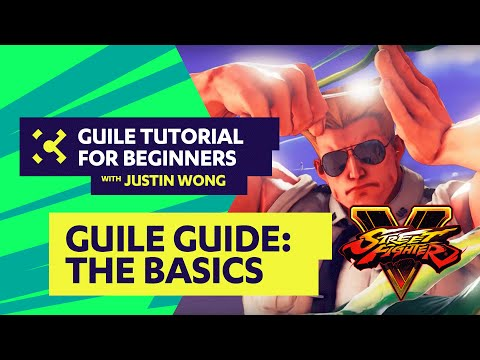 Street Fighter V Guile Tutorial With Justin Wong (@jwonggg) & Gootecks (@gootecks) - Basics Of Guile
