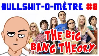 THE BIG BANG THEORY - BULLSHIT-O-MÈTRE #8