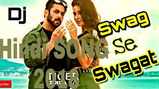 Swag Se Swagat Song | bollywood songs | new hindi songs,remix songs 2018 | mix dj mashup | SMR