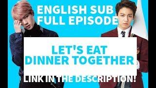 [ENG/FULL LINK] BTS Let's Eat Dinner Together! LINK IN THE DESCRIPTION!