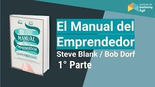 El Manual De Emprendedor Crea Tú Startup Identificando Los Tipos De Mercado Por Steve Blank Youtube