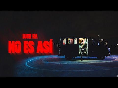 Luck Ra – NO ES ASI