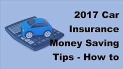 2017 Car Insurance Money Saving Tips |  How to Save Tons of Money on Auto Insurance