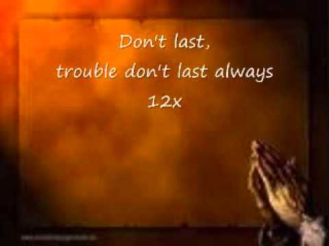 TROUBLE DONT LAST ALWAYS .wmv
