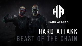 Hard Attakk - Beast of the Chain