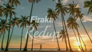 Firaka | Redup | indie lokal