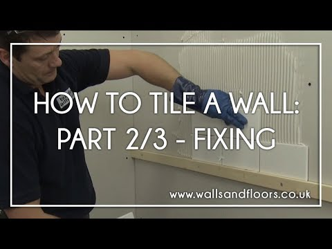 How To Tile A Wall - 2/3 - Fixing The Wall Tiles
