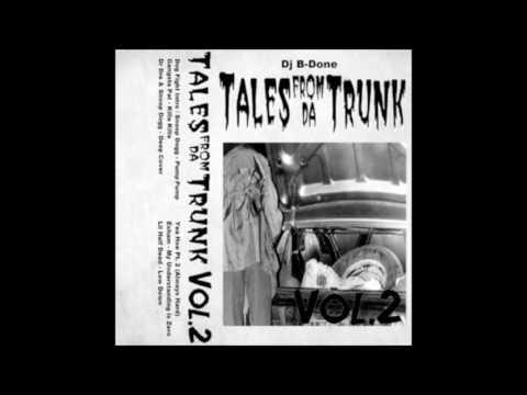 Dj B-Done - Tales From Da Trunk Vol. 2 [Full Mixtape]