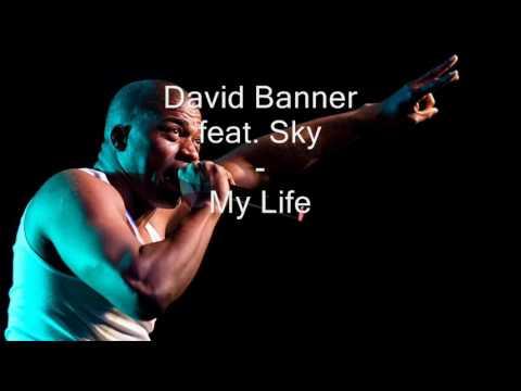 David Banner - My Life Feat. Sky