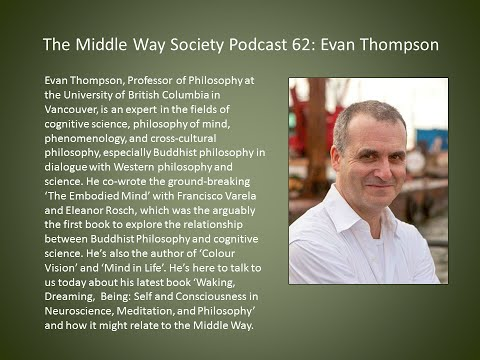 Evan Thompson on Waking, Dreaming, Being & the Middle Way