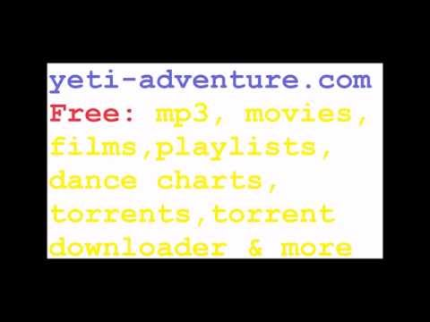 How Downloads Free MP3, Films. Free Radio, Torrents, Dance Charts & More. Yeti-adventure.