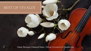 Best of Vivaldi - Italian Baroque Classical Music | String Concertos & Symphonies