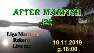 After Marfish # 126  Nowe wyprawy, Pozdrowienia, nowa wędeczka, Liga Marfisha, Live czat
