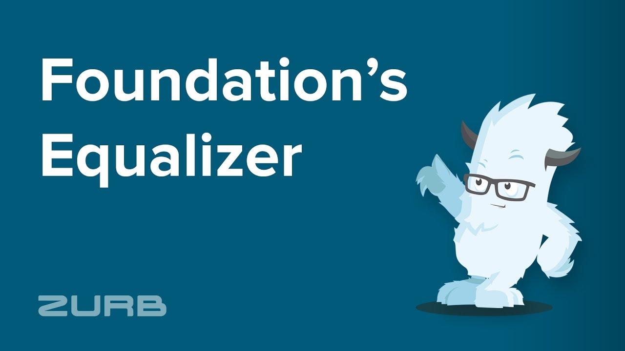 Equalizer | Foundation for Sites 6 Docs